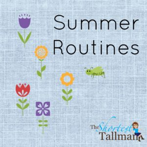 Summer Routines www.theshortesttallman.com