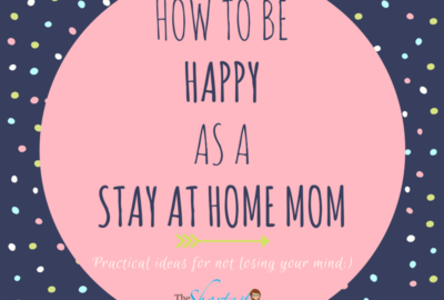 Feel like you're going crazy as a Stay At Home Mom? Check out this post for some practical ideas for not losing your mind: How To Be Happy as a SAHM! www.theshortesttallman.com