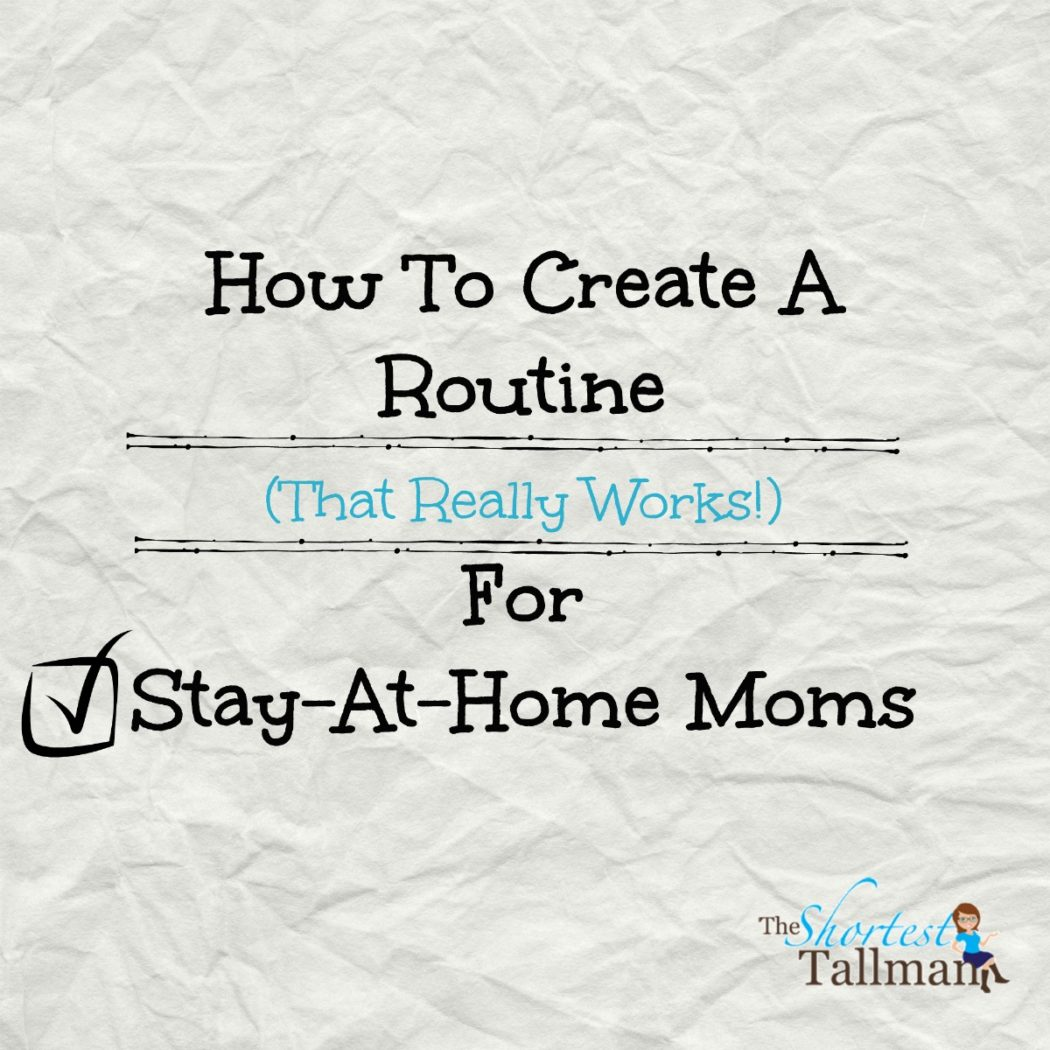 Are you a new stay at home mom, or you've been doing it for a while and you feel like you are all over the place? Check out this post: How To Create A Routine (That Really Works!) for Stay At Home Moms! www.theshortesttallman.com