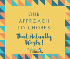 Our Approach To Chores That Actually Works! www.theshortesttallman.com